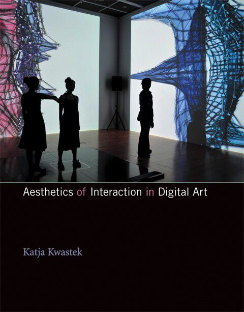 "Cover for ""Aesthetics of Interaction in Digital Art"""