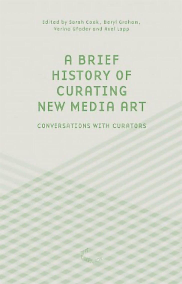 "Cover for ""A Brief History of Curating New Media Art"""