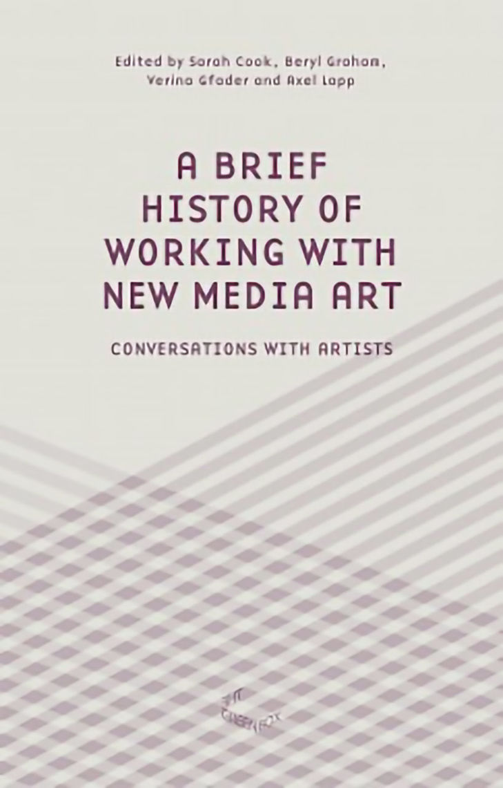 "Cover for ""A Brief History of Working with New Media Art"""